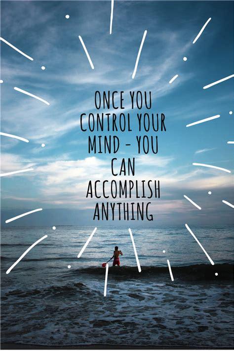 control  mind   accomplish