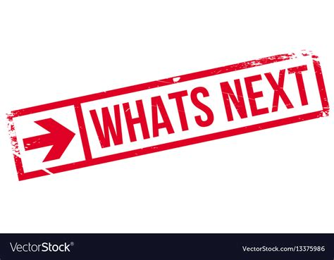 Whats next rubber stamp Royalty Free Vector Image