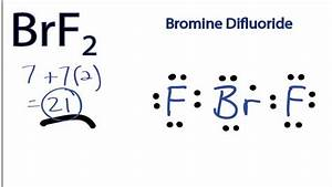 Brf2 Lewis Structure  How To Draw The Lewis Structure For Bromine Difluoride