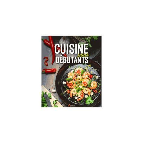 cuisine pour debutant artemis livre cuisine pour debutants