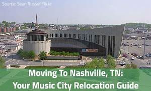 Moving to Nashville, TN: Your Music City Relocation Guide