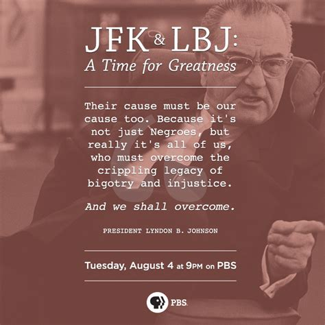 JFK & LBJ: A Time for Greatness | Quotes by Lyndon B ...