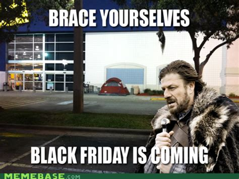 Black Friday Meme - daily free take out humor black friday is coming