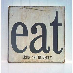 Eat drink and be merry wood sign for the home pinterest for Kitchen cabinets lowes with eat drink and be merry wall art