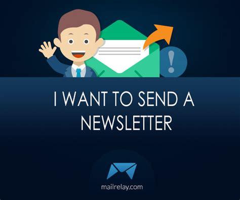 to send a quiero enviar una newsletter need