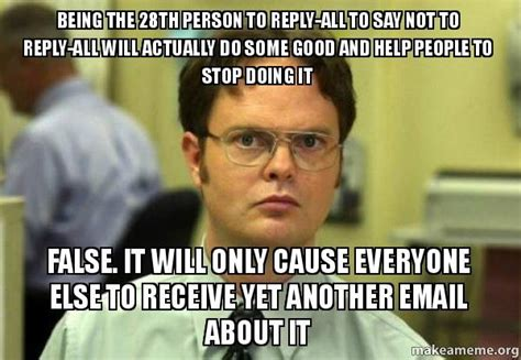 Reply Memes - reply all schrute from the office being the 28th person to reply all to say fml