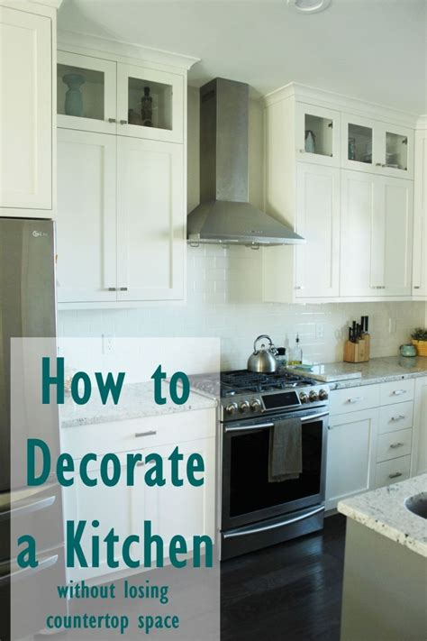 how to decorate kitchen counter space how to decorate a kitchen without losing countertop space