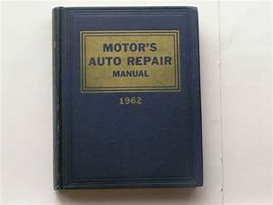 Motor U0026 39 S Auto Repair Manual Vintage Book 1962 Or 1973