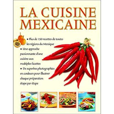 la cuisine mexicaine la cuisine mexicaine broché milton achat livre