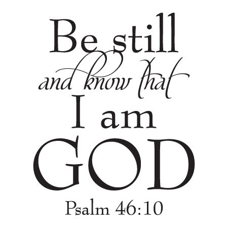 We thus must have faith in god and trust that he will look after us and take care of us. Be Still Elegant Script Wall Quotes™ Decal   WallQuotes.com
