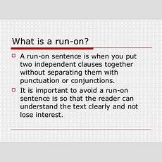 Fragments & Run On Sentences