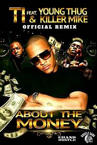 Listen To T I  And Young Thug U0026 39 S  U0026quot About The Money  Remix