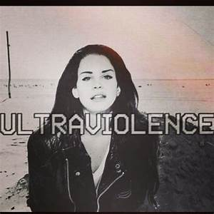 Ultraviolence - Lana Del Rey Photo (36872205) - Fanpop