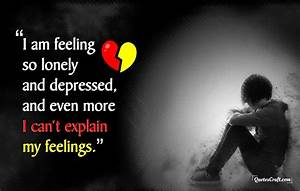 Feeling Lonely Sad Quotes That Make You Cry Sad Love ...