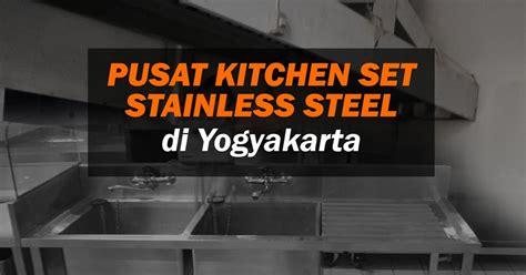 Kitchen Jogja by Kitchen Set Stainless Steel Di Jogja
