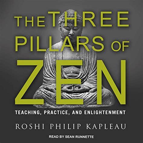zen practice pillars three enlightenment teaching audible flesh unabridged bones writings roshi philip selections pre audiobook