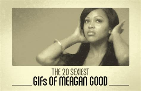 The Sexiest Gifs Of Meagan Good Complex