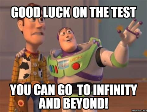 Test Taking Meme - good luck on the test you can go to infinity and beyond classroom pinterest sign language