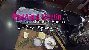 Richtig Spargel Kochen : k chen basics wei er spargel richtig spargel kochen wie kocht man spargel youtube ~ Frokenaadalensverden.com Haus und Dekorationen