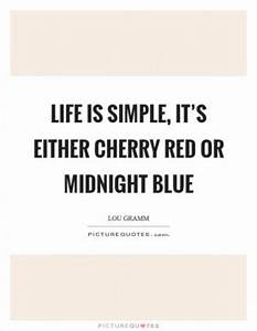 Life is simple,... Cherry Red Summer Quotes
