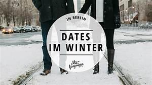 Date Ideen Berlin : 11 ideen f r das perfekte date im winter in berlin mit vergn gen berlin ~ Eleganceandgraceweddings.com Haus und Dekorationen