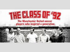 The Class of 92 Evan Saxon Productions