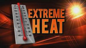 Weather Update – Extremely high heat indices expected ...