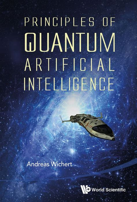 Mechanics Information by Principles Of Quantum Artificial Intelligence Andreas