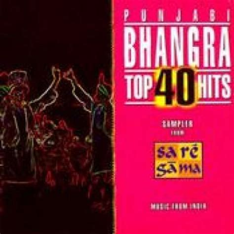 Top 40 Bhangra Hits Songs Download: Top 40 Bhangra Hits ...