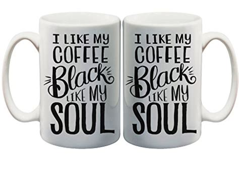 We made a guide on how to do it the as a result, your black coffee, once you've transitioned, is going to taste the same every time you consume it. I Like Coffee Black Like My Soul Funny 11 Oz. Custom Mug ...