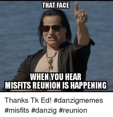 Danzig Memes - 25 best memes about that face when that face when memes