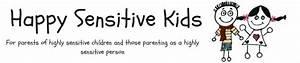 Happy Sensitive... Sensitive Child Quotes