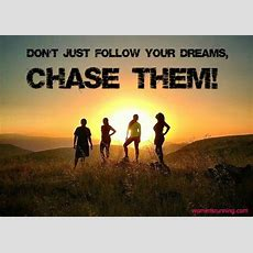 Follow Your Dreams Quotes And Sayings Quotesgram Classy World