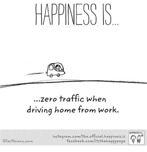 Happiness Is Meme - happiness s zero traffic when driving home from work happiness is instagramcomthe official