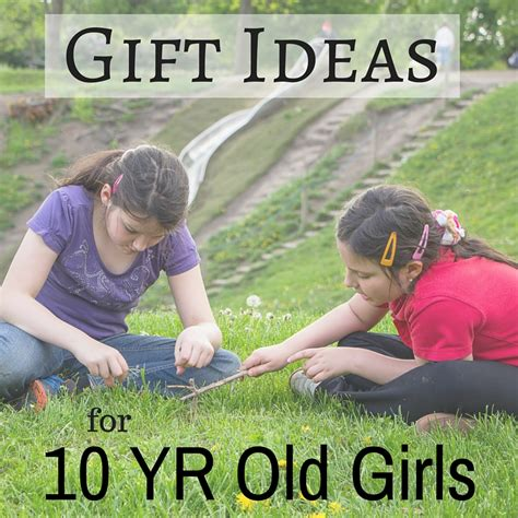best gifts for 10 year old girls favorite top gifts