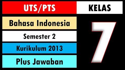 Cara membuat jenis soal akm menggunakan google form, meliputi soal objektif pilihan ganda kelas 12 soal akm bahasa inggris smk soal akm b inggris smp soal akm com latihan akm 3 smp pkwu soal akm ppkn sma soal akm pjok smp soal akm prakarya smp soal akm relasi dan fungsi. Soal UTS PTS Bahasa Indonesia Kelas 7 Kurikulum 2013 ...