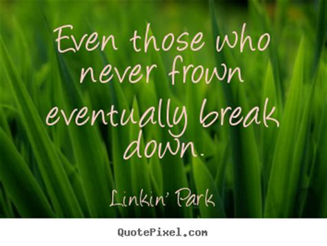linkin park picture quote     frown