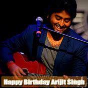happy birthday arijit singh songs  happy birthday