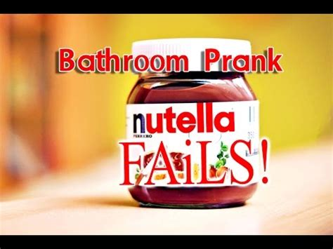 hilarious nutella bathroom prank fails youtube