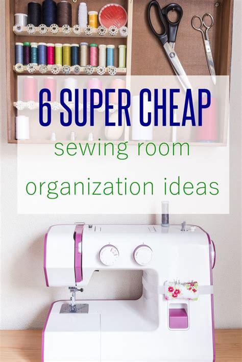 cheap room organization ideas 6 super cheap sewing room organization ideas to rock your room