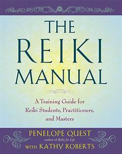 The Reiki Manual   A Training Guide For Reiki Students