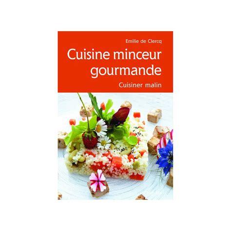 livre cuisine minceur cuisine minceur gourmande 8c cabedita
