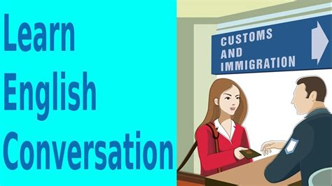 immigration  customs learn english conversation youtube