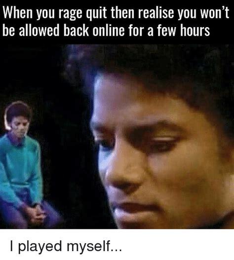 Quit Meme - 25 best memes about rage quit rage quit memes