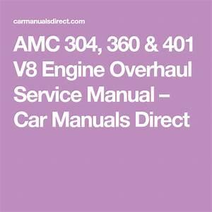 Amc 304  360  U0026 401 V8 Engine Overhaul Service Manual