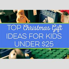 Top Christmas Gift Ideas For Kids Under $25  Frugal Rules