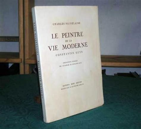 peintre de la vie moderne baudelaire livre reference 15117 baudelaire charles le peintre de la vie moderne constantin guys