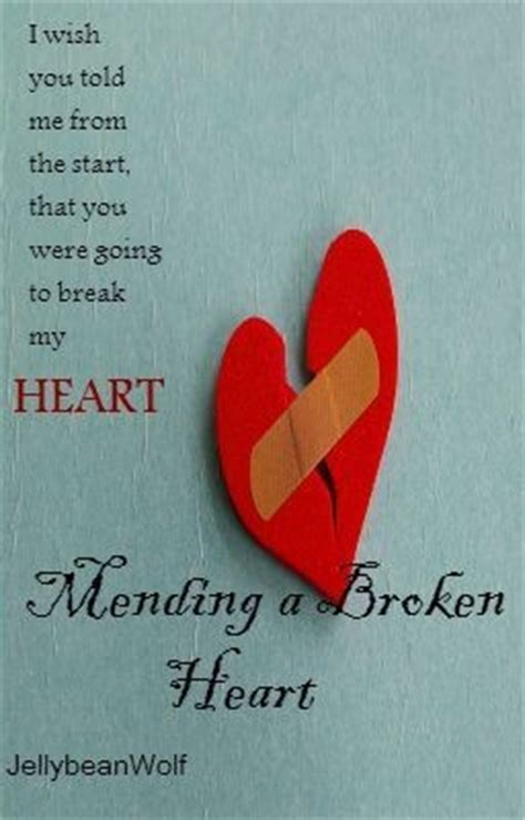 mending  broken heart quotes quotesgram