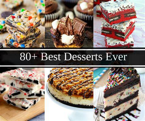 best dessert recipes 80 dessert ideas