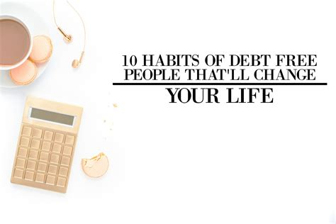 10 Habits Of Debt Free People That'll Change Your Life